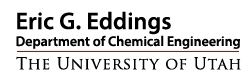 Eric Eddings - Department of Chemical Engineering - The University of Utah